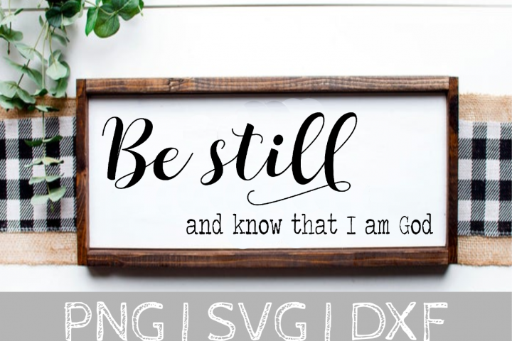 Be Still and Know that I am God SVG Cut File