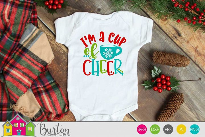 Im a Cup of Cheer Christmas SVG File