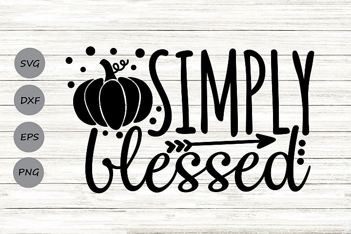 Simply Blessed Svg, Thanksgiving Svg, Fall Svg, Autumn Svg.