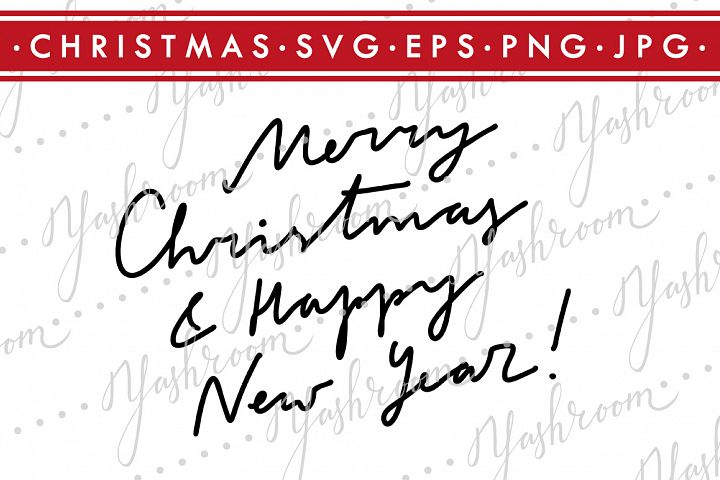 Merry Christmas and Happy New Year-Quote SVG Cut File