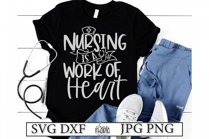 Nursing is a work of Heart SVG File