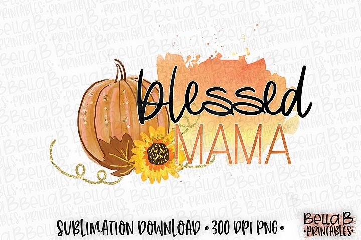 Autumn Fall Sublimation Design, Blessed Mama Sublimation