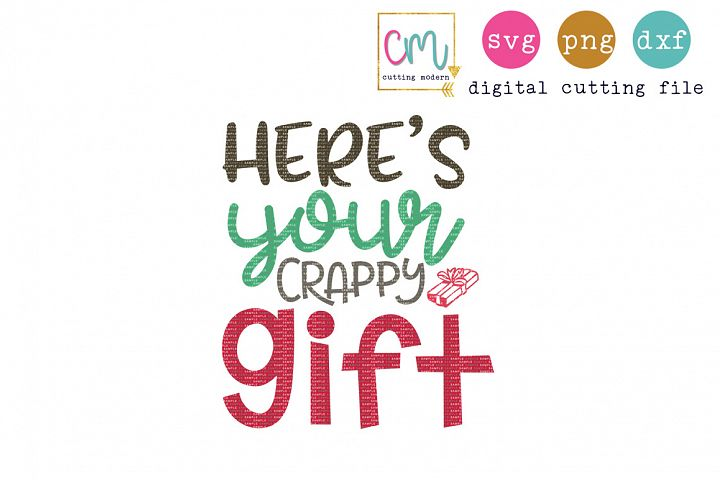 Heres Your Crappy Gift