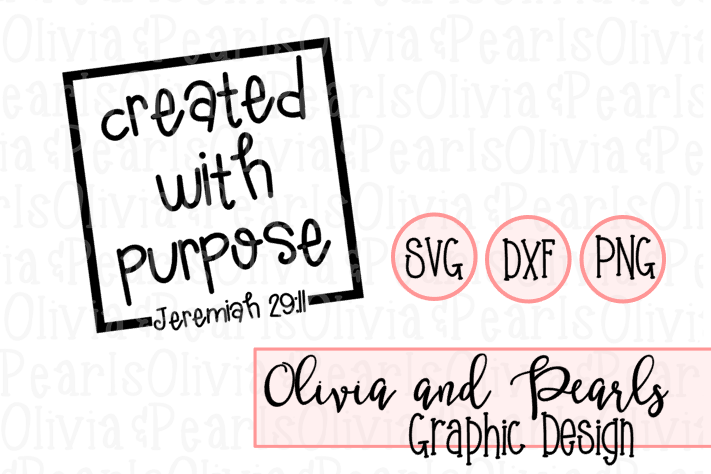 Created With Purpose, Jeremiah 29:11, Christian Design, Youth Group Design, Digital Cutting File, SVG, DXF, PNG for Cameo or Cricut