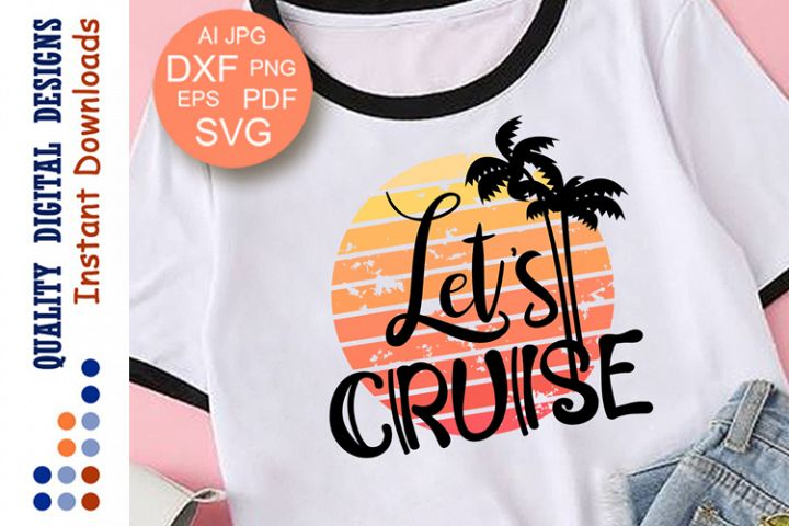 Lets Cruise svg files Palm tree Sunset clip art Beach decor