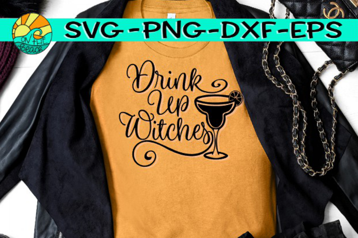Drink Up Witches - Margarita - SVG PNG EPS DXF