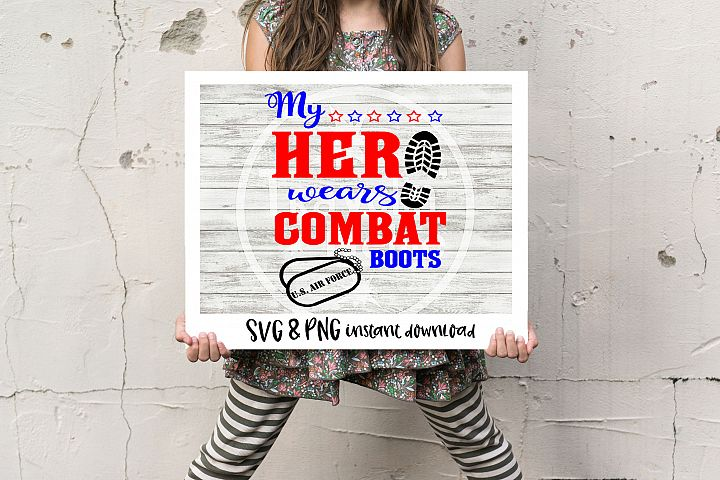 U.S. Air Force My Hero Wears Combat Boots SVG PNG Cricut Cameo Silhouette Brother Scan & Cut Crafters Cutting Files