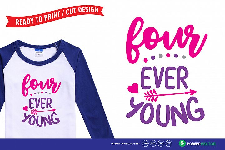 4th Birthday Svg, Four Ever Young Birthday Girl Shirt