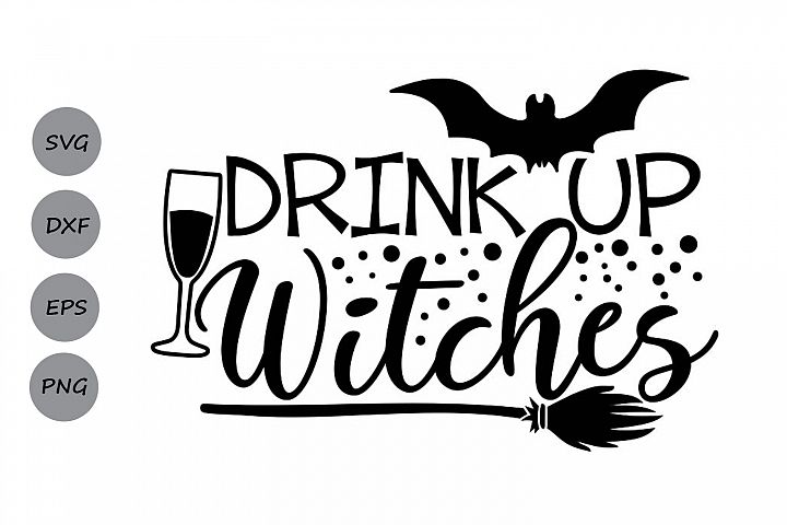 Drink Up Witches Svg, Halloween Svg, Witch Svg, Wine Svg.