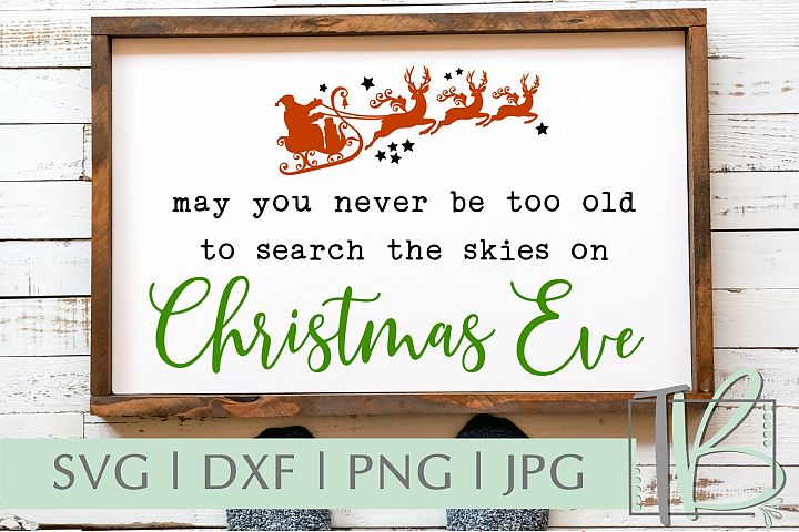 May You Never Be Too Old, Christmas SVG