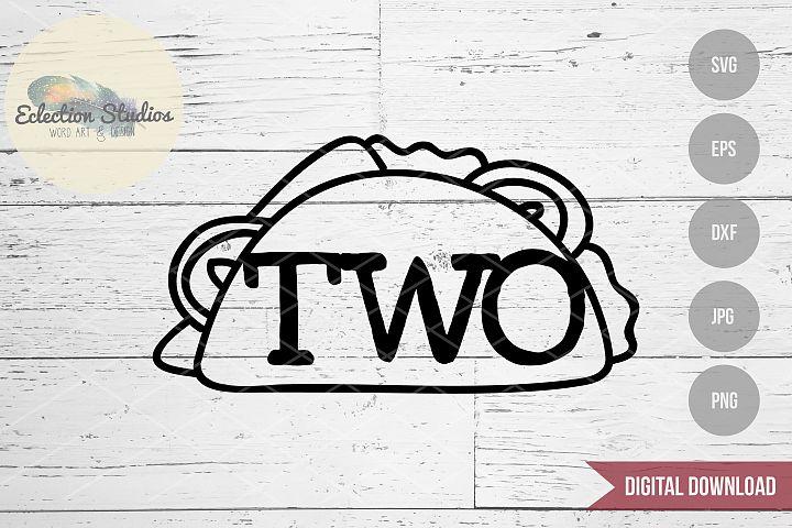 Birthday Cake Topper SVG, Two Taco, Second Birthday
