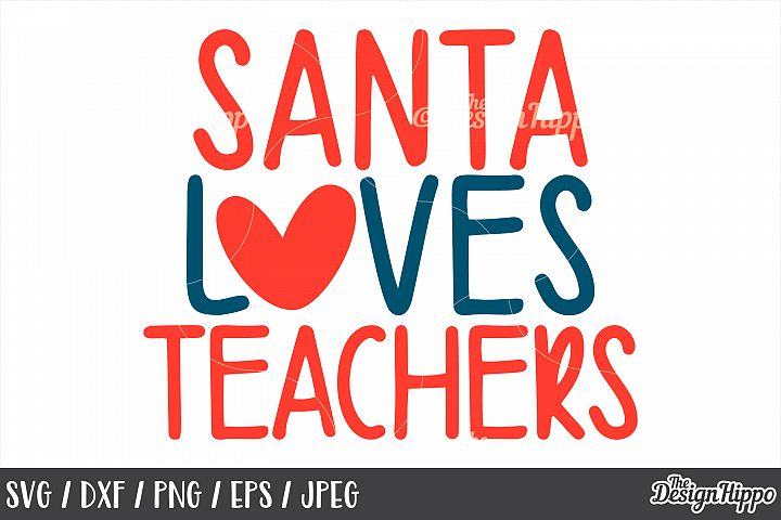 Teacher, Christmas, Santa Loves Teachers SVG PNG DXF EPS