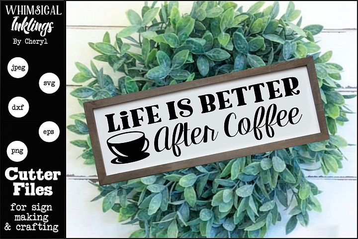 Life Is Better After Coffee SVG