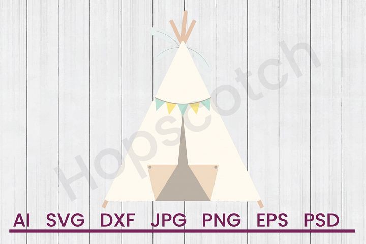 Teepee SVG, Tipi SVG, DXF File, Cuttatable File