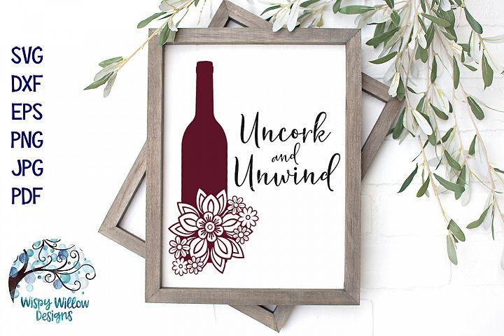 Uncork and Unwind SVG | Floral Wine Bottle SVG Cut File