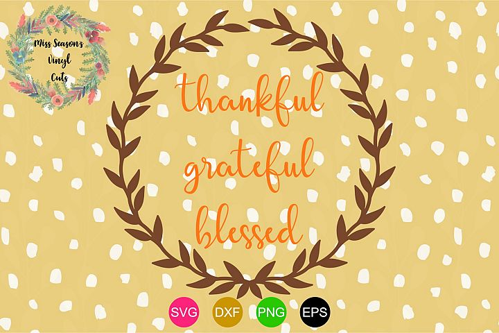 Thankful Grateful Blessed Wreath SVG - Fall DXF, EPS, PNG