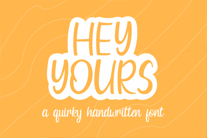 Hey Yours - A Quirky Handwritten Font