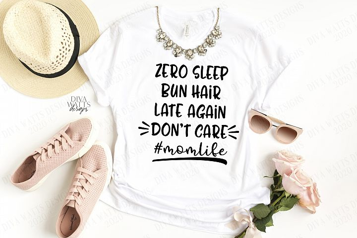 Zero Sleep Bun Hair Late Again Dont Care #Momlife Cut File