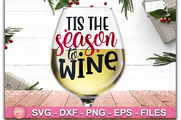 Tis The Season To Wine SVG | Wine Glass svg | Wine SVG