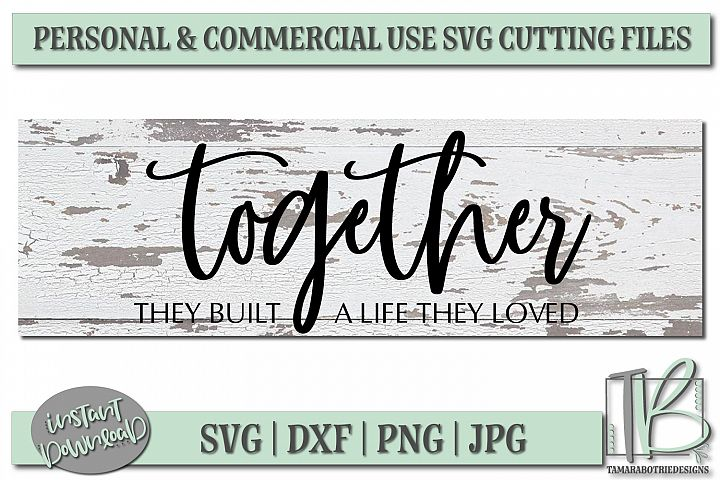 Together They Built a Life They Loved SVG, Wood Sign Design
