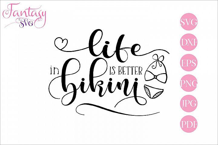 Life is better in bikini - svg cut file