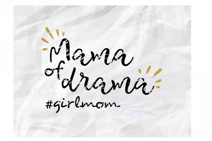 Mama Of Drama Svg, Mom Of Girl Svg, Mother Day Svg, Mom Svg