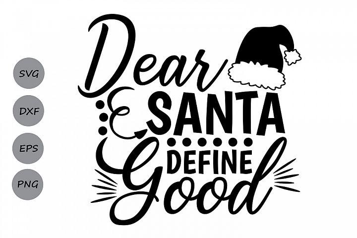 dear santa svg, dear santa define good svg, christmas svg.