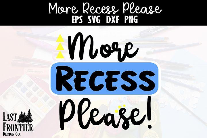 More recess please