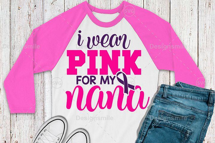 I Wear Pink for My Nana Svg | Cancer svg | Awareness svg