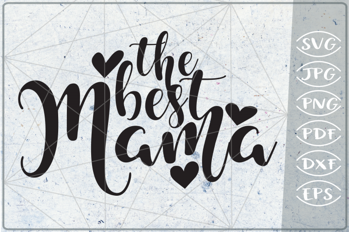The Best Mama - Mothers SVG Cut file - Mom quotes