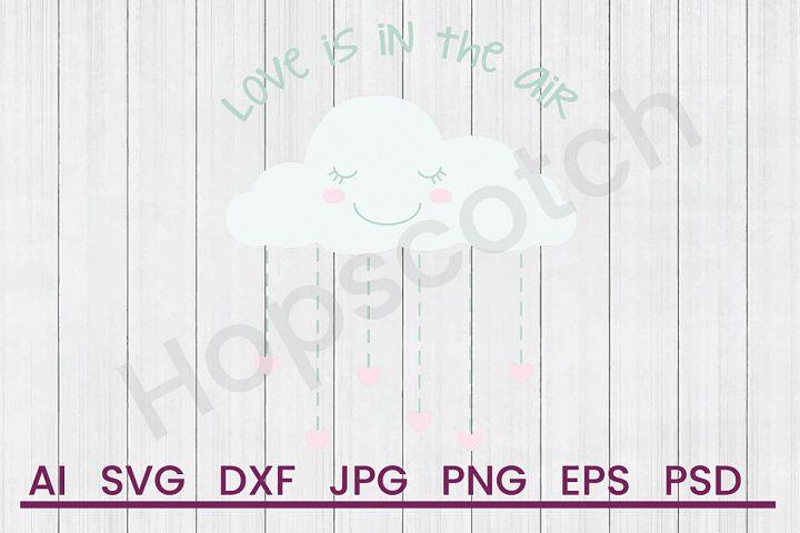 Rain Cloud SVG, Love In Air SVG, DXF File, Cuttatable File