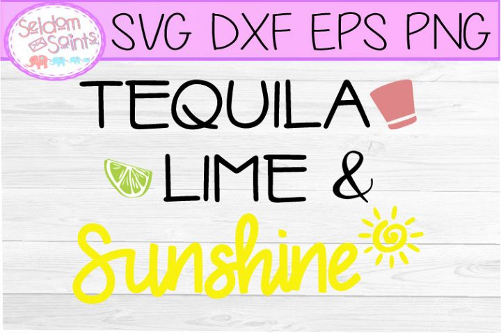 Tequila Lime and Sunshine SVG PNG DXF EPS,