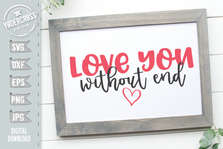 Love You Without End SVG - Version 2