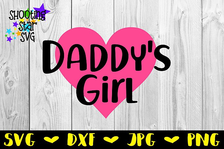 Daddys Girl - Fathers Day SVG