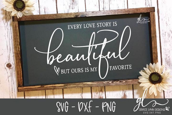 Every Love Story Is Beautiful But Ours Is My Favorite SVG