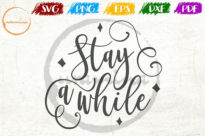Stay A While Living Room Sign SVG PDF PNG