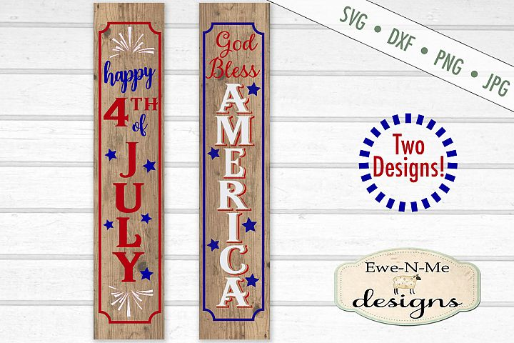 God Bless America - Happy July 4th - Vertical Porch Sign SVG