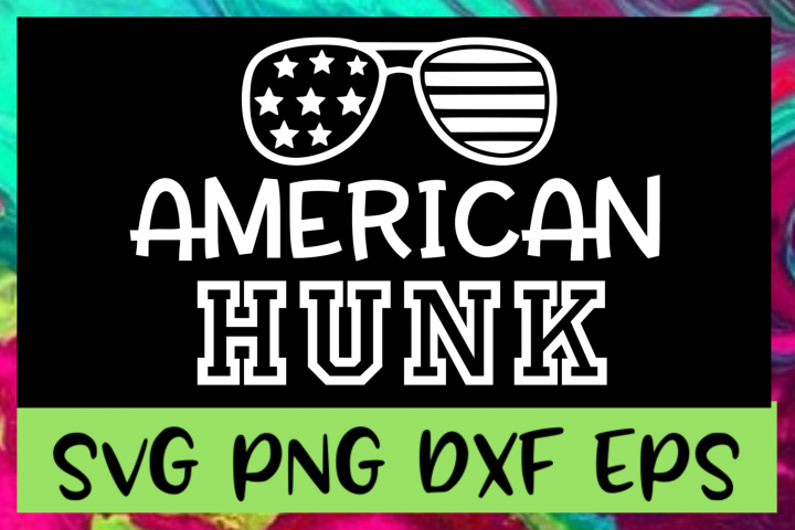 4th of July American Hunk SVG PNG DXF & EPS Files