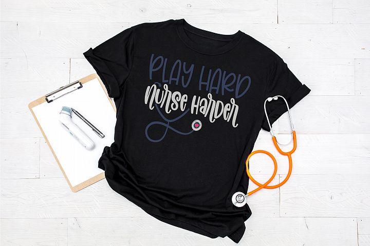 Play Hard Nurse Harder | Medical | Healthcare SVG Cut File