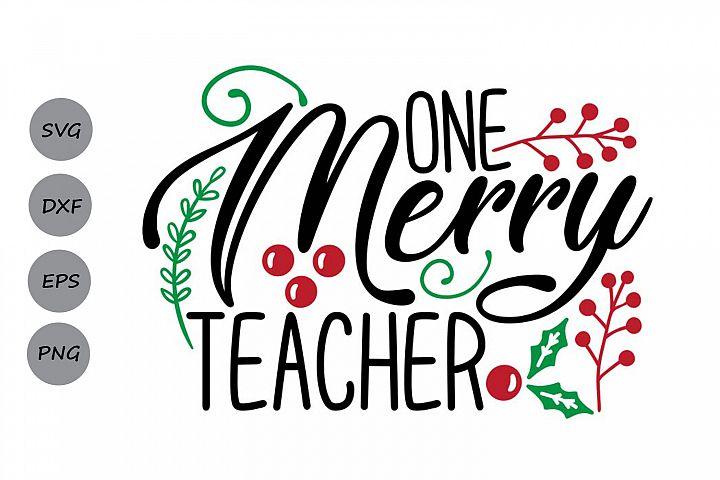 One Merry Teacher Svg, Christmas Svg, Christmas Teacher Svg.