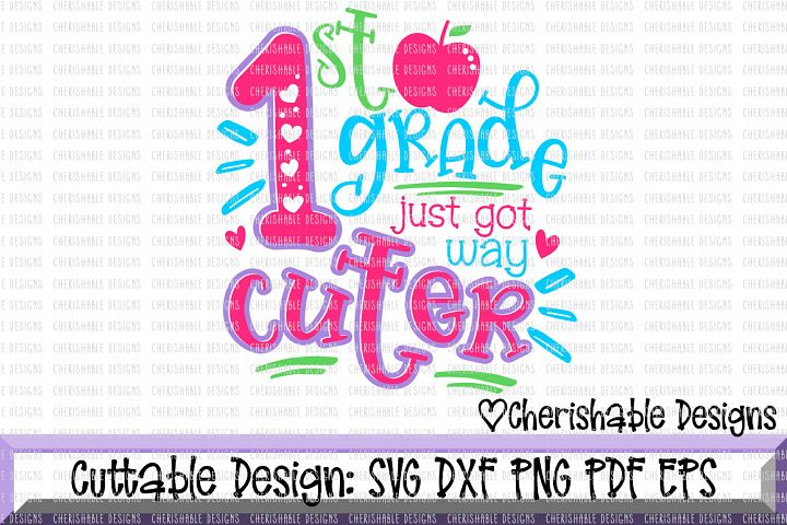 1st Grade svg, First Grade svg, School svg, Back to School svg, Last day of School svg, Just Got Way Cuter Svg, Cricut instant download