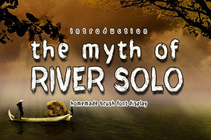 THE MYTH of RIVER SOLO