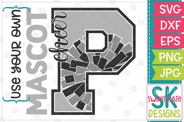 Your Own Mascot P Cheer SVG DXF EPS PNG JPG