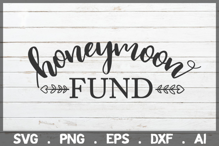 SALE! Honeymoon fund svg, wedding svg, engagement svg