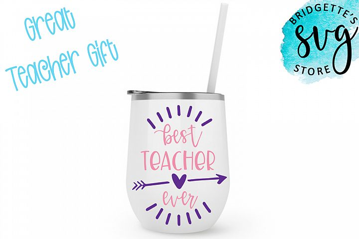 Best Teacher Ever SVG, DXF, PNG, EPS File Cricut Silhouette