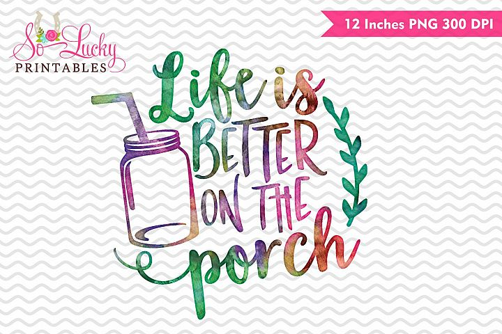 Life is better on the porch watercolor sublimation design