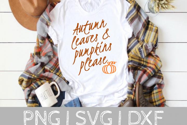 Autumn Leaves and Pumpkins Please SVG Cut File
