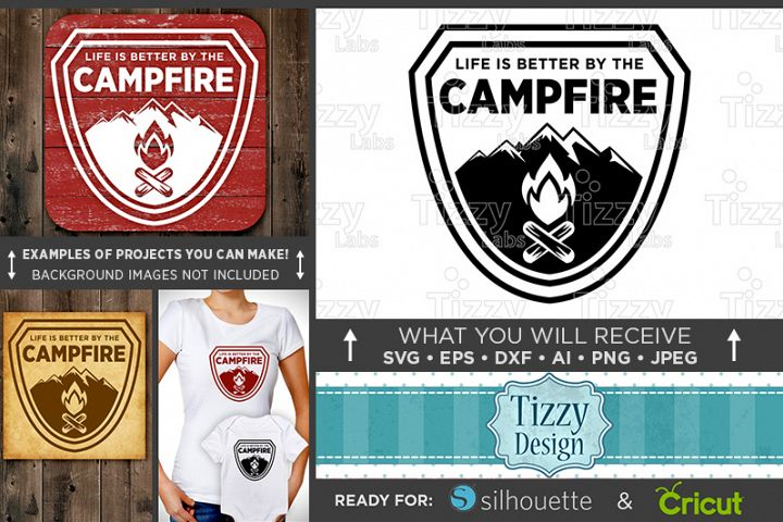 Life Is Better By The Campfire SVG File - Camping Svg - Campfire Svg - Camp Fire Svg - Camping Decor - Camping Signs - Mountain Svg - 644