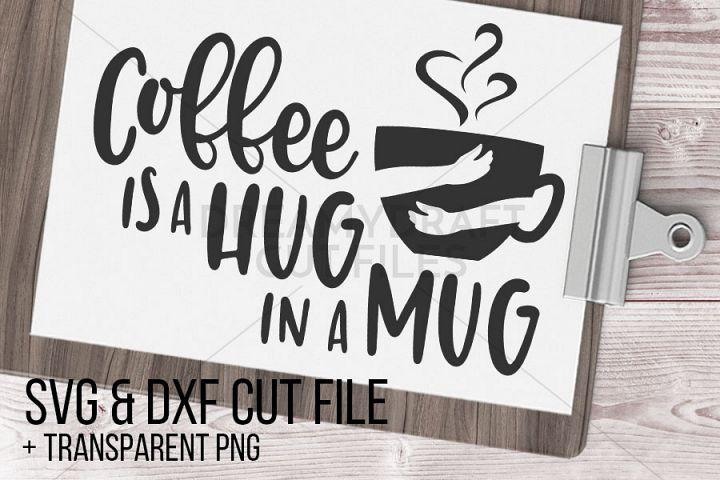 Coffee is a hug in a mug SVG & DXF cut file printable