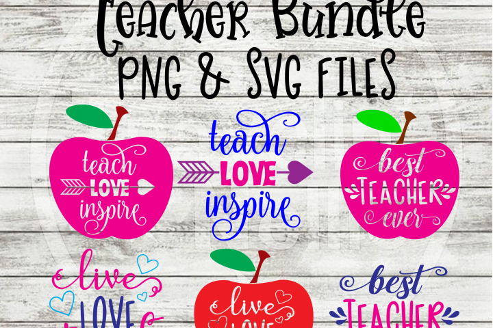Teacher SVG Best Teach Love Inspire Live Love Bundle Apple